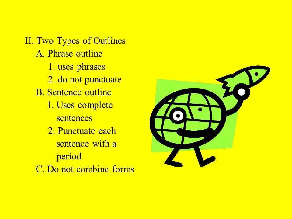 II. Two Types of Outlines A. Phrase outline 1. uses phrases 2.