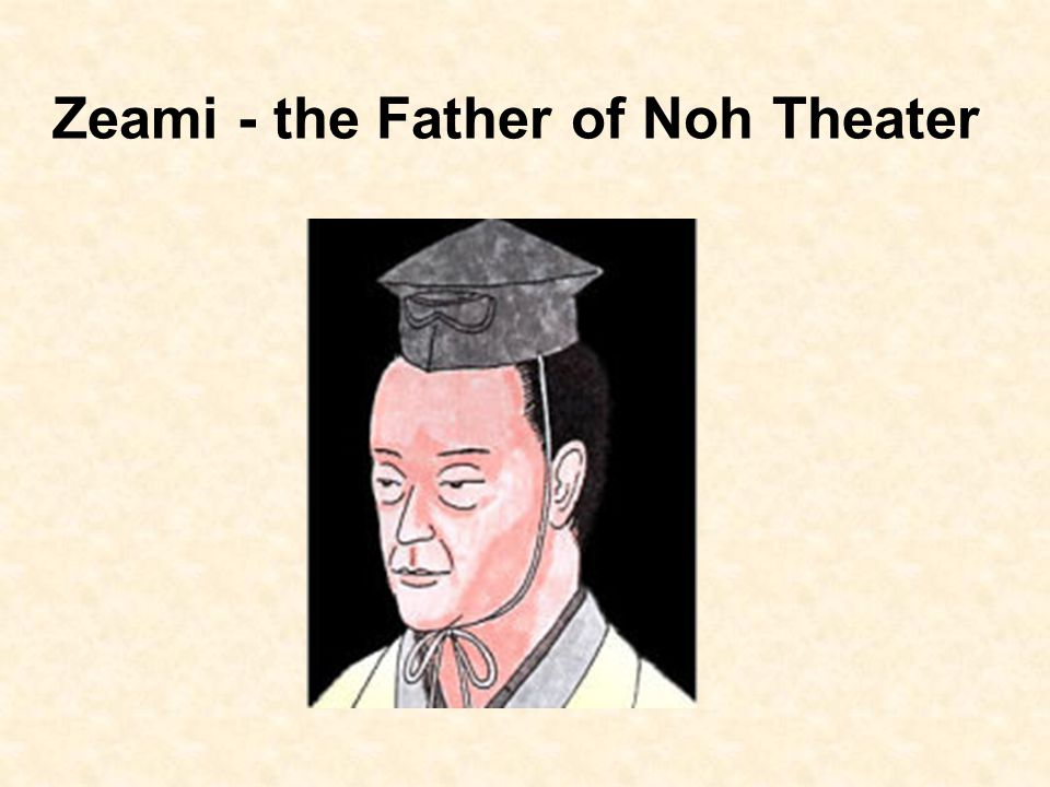 Zeami - the Father of Noh Theater