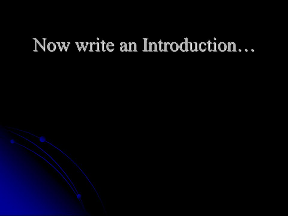 Now write an Introduction…