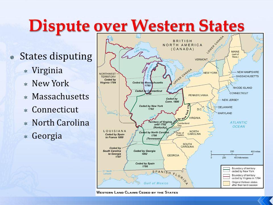  States disputing  Virginia  New York  Massachusetts  Connecticut  North Carolina  Georgia