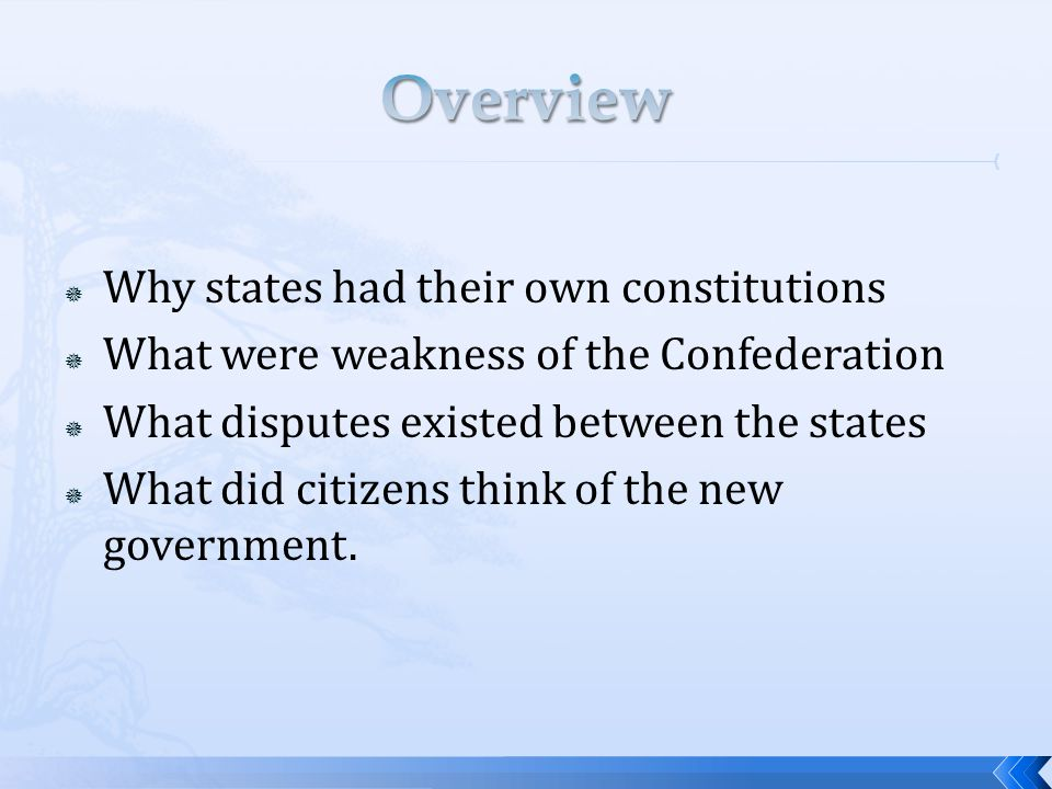  Why states had their own constitutions  What were weakness of the Confederation  What disputes existed between the states  What did citizens thin