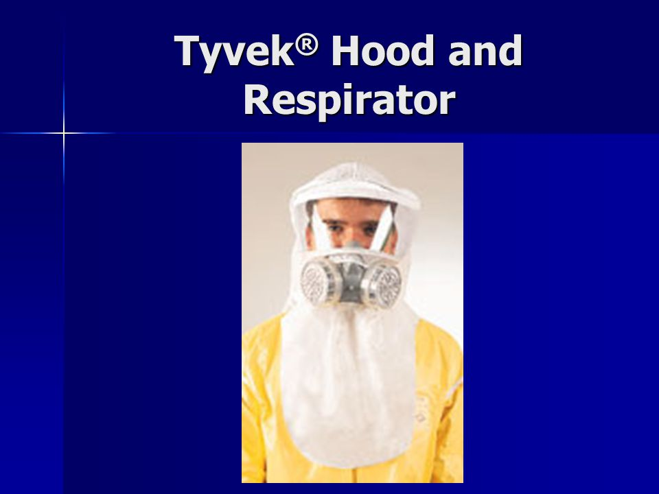 Tyvek ® Hood and Respirator