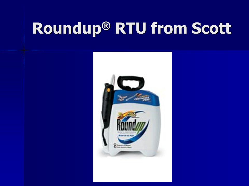 Roundup ® RTU from Scott