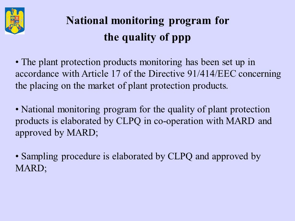 The plant protection products monitoring has been set up in accordance with Article 17 of the Directive 91/414/EEC concerning the placing on the market of plant protection products.