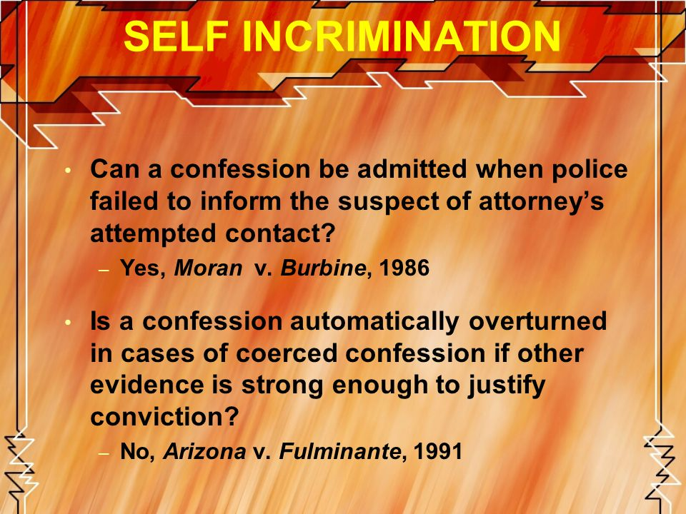 SELF INCRIMINATION A defendant may not be forced to take the witness stand and testify against him/her self. May a prosecutor make reference to a defe