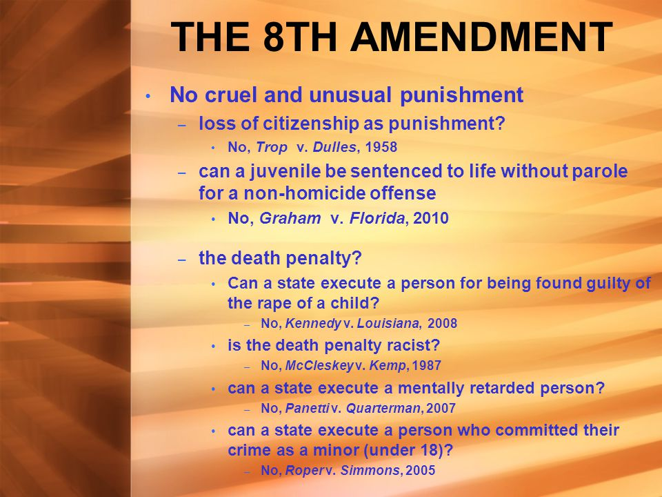 THE 8TH AMENDMENT Excessive bail shall not be required – does this require that bail be offered? No, U.S. v. Salerno, 1987 No excessive fines imposed