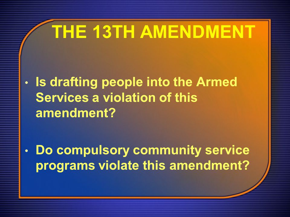 THE 13TH AMENDMENT The first of the Civil War Amendments proposed by the Radical Republicans Neither slavery nor involuntary servitude, except as a pu