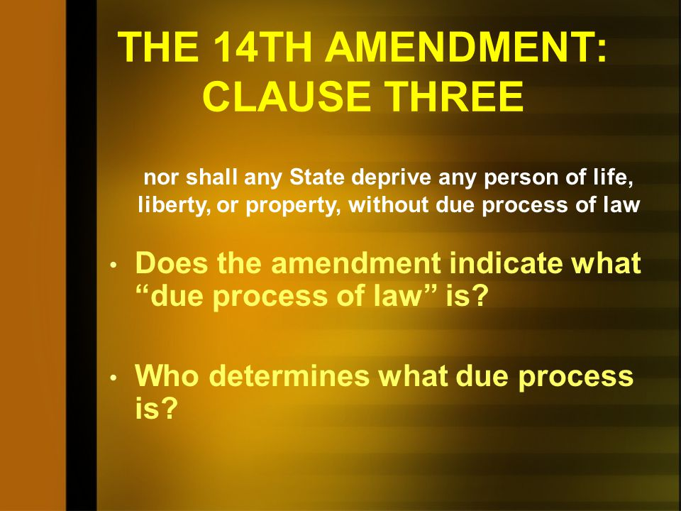 THE 14TH AMENDMENT: CLAUSE TWO What are the privileges or immunities of citizenship? No state shall make or enforce any law which shall abridge the pr