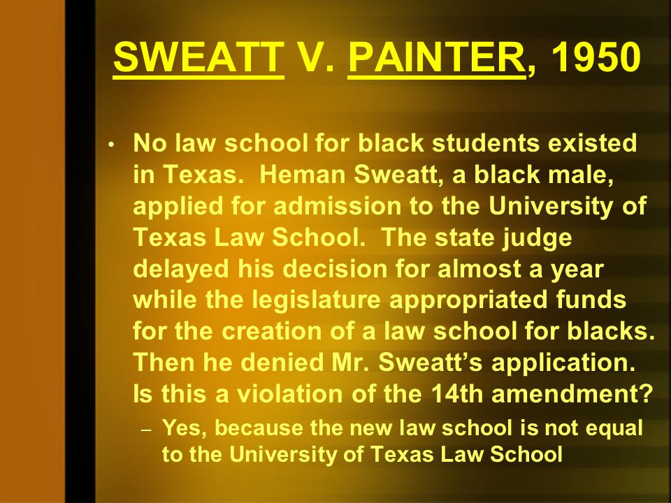 SIPUEL V. OKLAHOMA STATE REGENTS, 1948 Oklahoma attempted to create a separate law school for blacks by roping off a section of the state capitol for