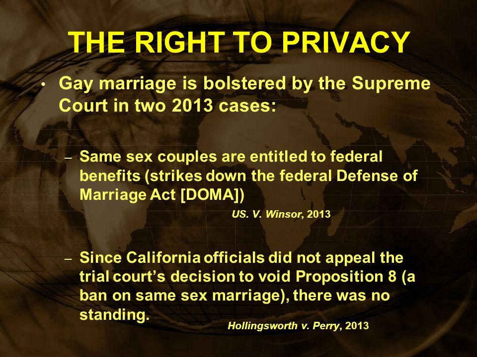 """THE RIGHT TO PRIVACY Do privacy rights extend to persons in """"non-traditional"""" relationships? – No, Bowers v. Hardwick (1986) –Yes, Lawrence v. Texas ("""