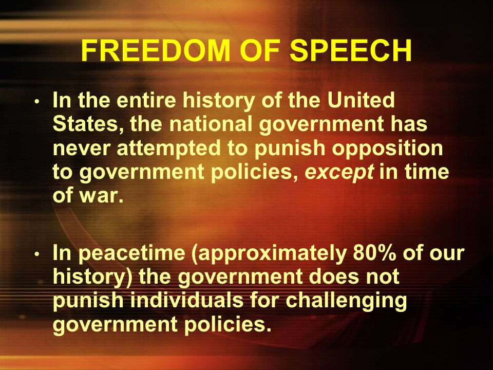 FREEDOM OF SPEECH The importance of free speech in an open society was well put by Justice Oliver Wendell Holmes: – The best test of truth is the powe