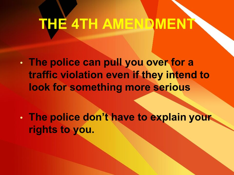 """THE 4TH AMENDMENT How important is """"probable cause""""? – The police need only probable cause to search your vehicle. The police can search your car and"""