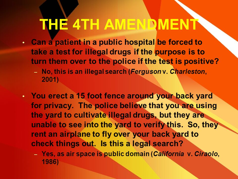 THE 4TH AMENDMENT Are police roadblocks to check for intoxication legal? – Yes, as long as it is systematic and not arbitrary (Michigan v. Sitz, 1990)