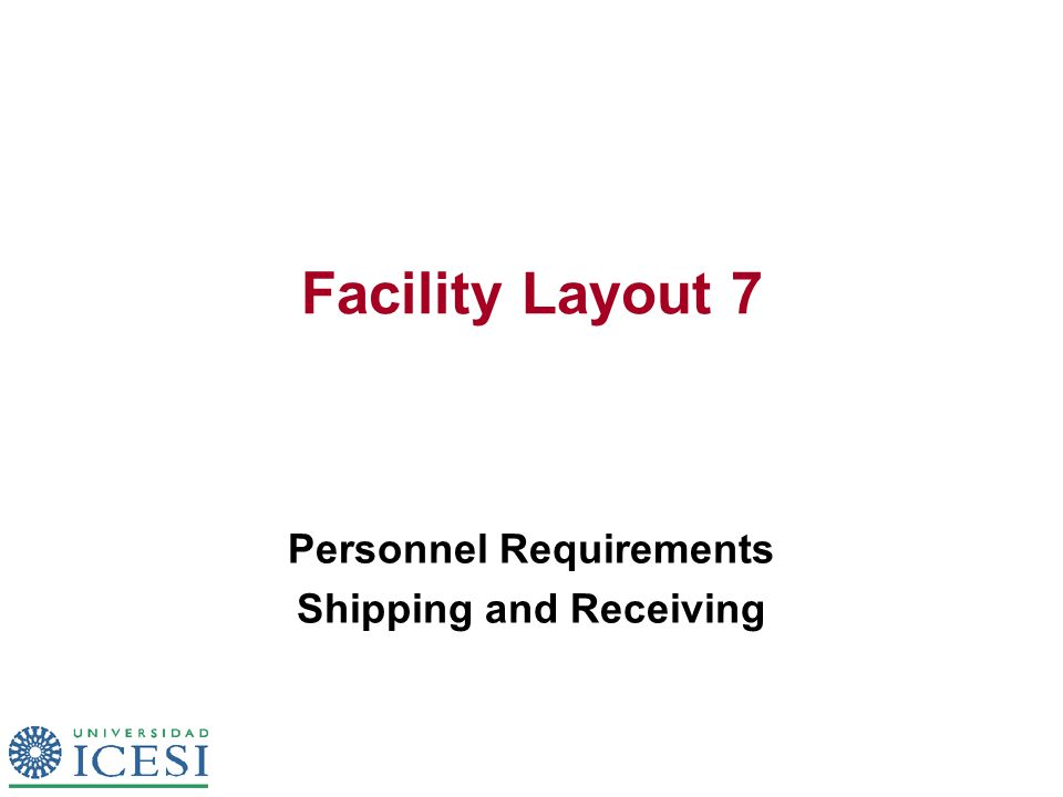 Facility Layout 7 Personnel Requirements Shipping and Receiving