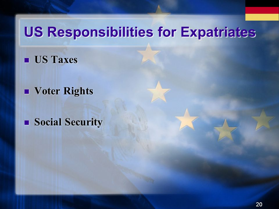 20 US Responsibilities for Expatriates US Taxes Voter Rights Social Security US Taxes Voter Rights Social Security