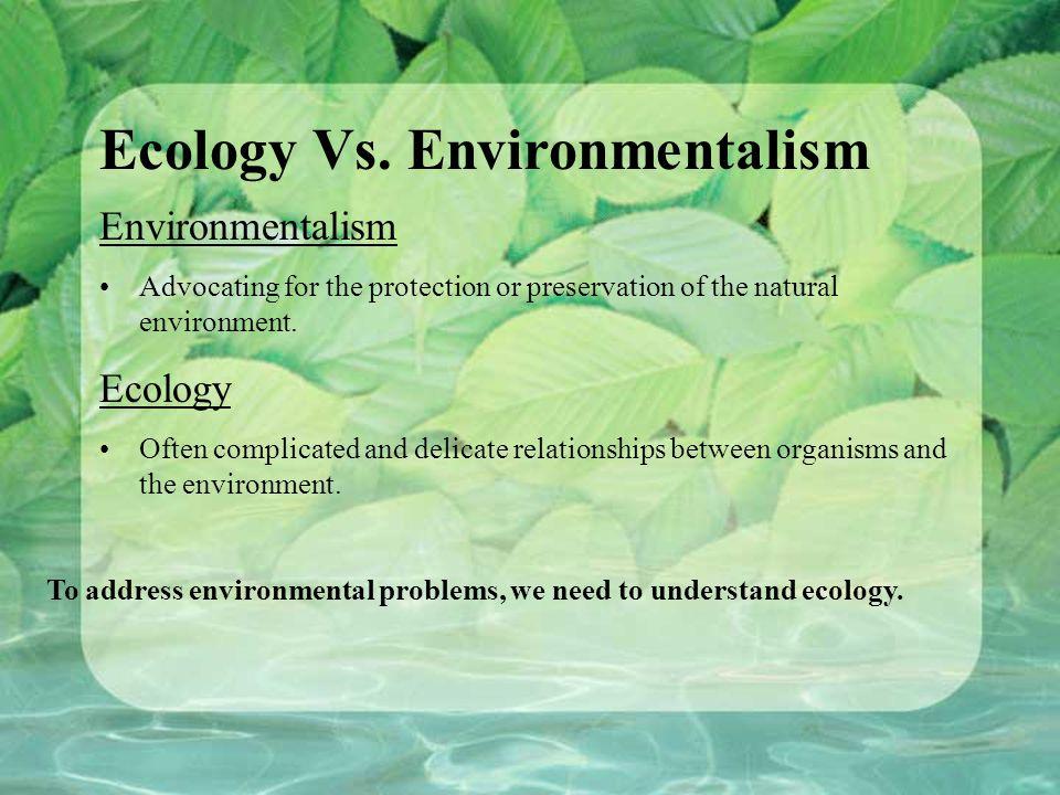 Ecology Vs.