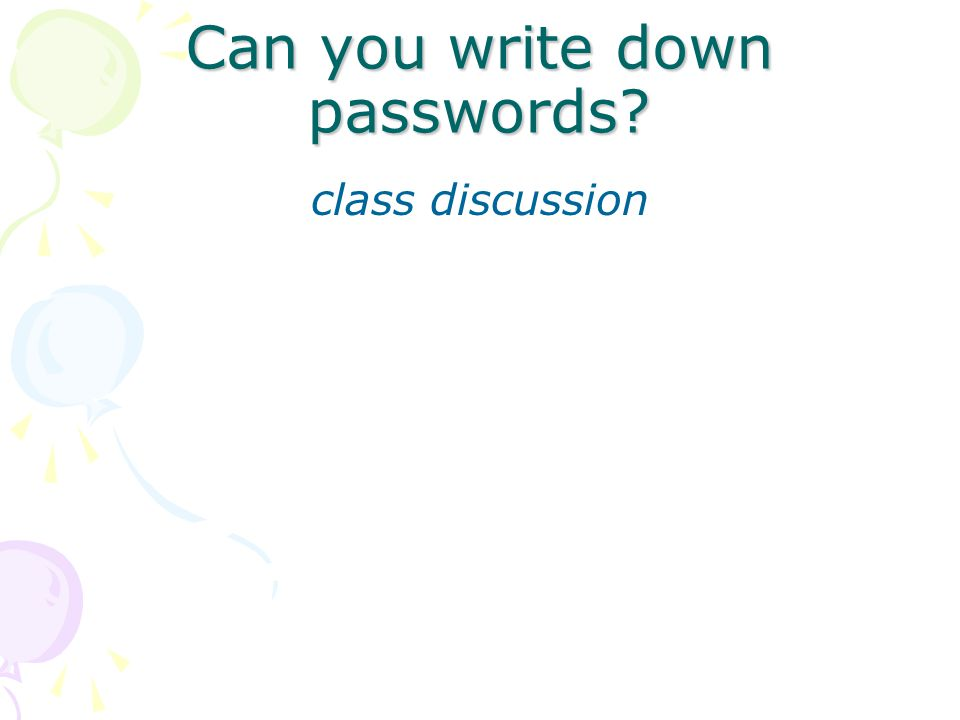 Can you write down passwords class discussion