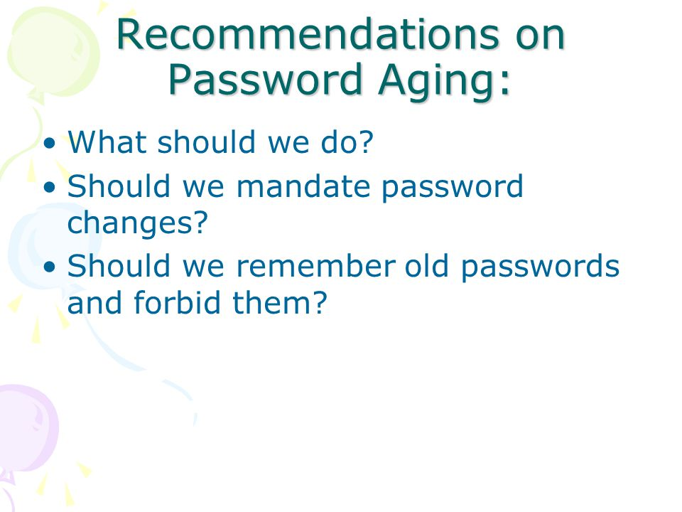 Recommendations on Password Aging: What should we do.