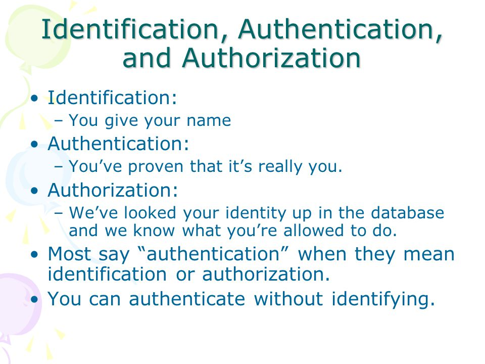 Classical Authentication Something that you know –password –pass phrases Something that you are –fingerprint –face print Something that you have –tokens –smartcards } biometrics