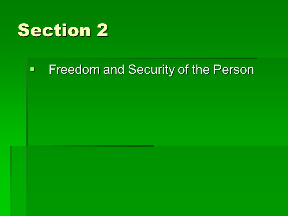 Section 2  Freedom and Security of the Person