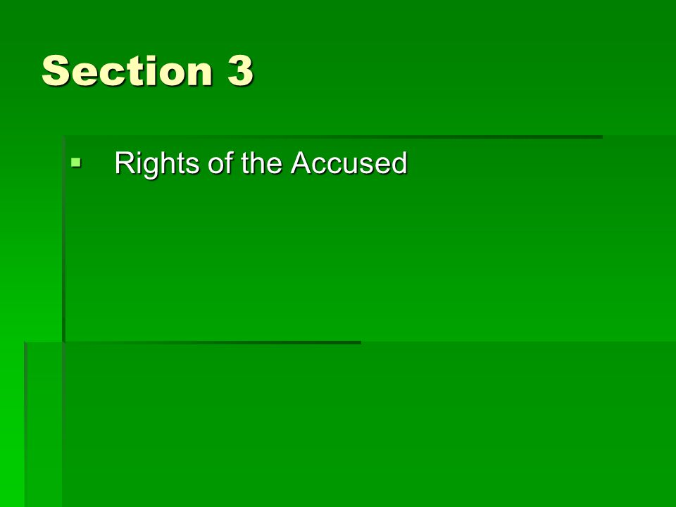 Section 3  Rights of the Accused