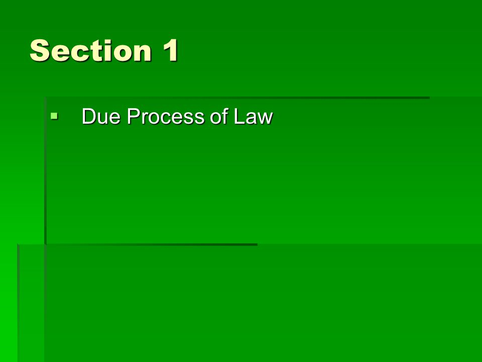 Section 1  Due Process of Law
