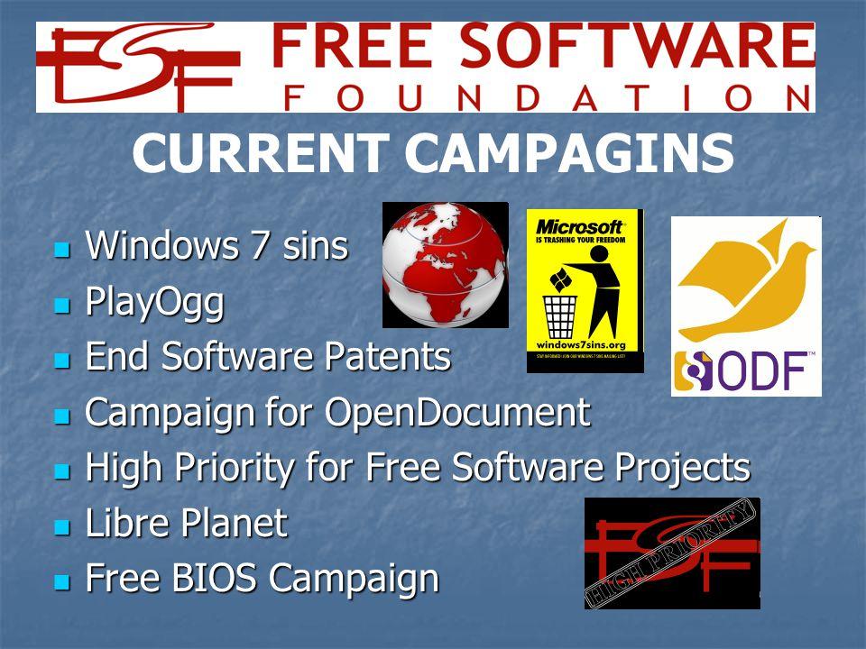 Windows 7 sins Windows 7 sins PlayOgg PlayOgg End Software Patents End Software Patents Campaign for OpenDocument Campaign for OpenDocument High Priority for Free Software Projects High Priority for Free Software Projects Libre Planet Libre Planet Free BIOS Campaign Free BIOS Campaign CURRENT CAMPAGINS