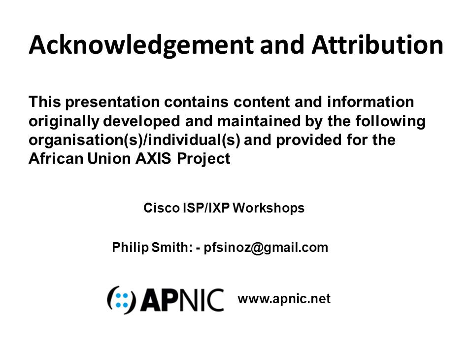 Acknowledgement and Attribution This presentation contains content and information originally developed and maintained by the following organisation(s