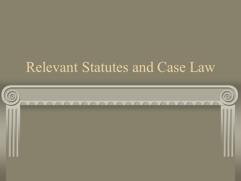 Relevant Statutes and Case Law