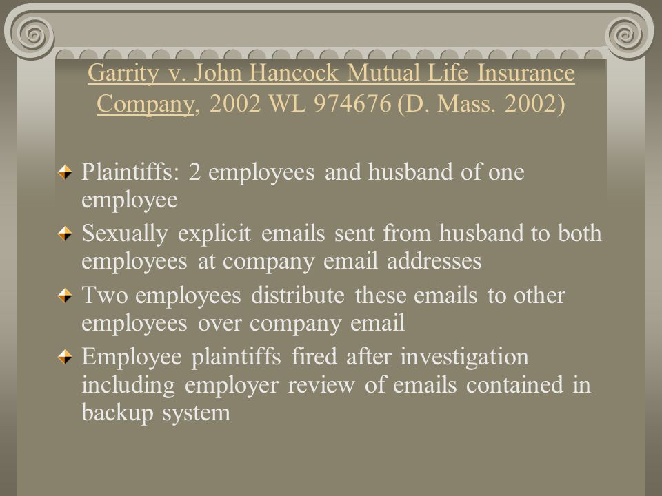 Garrity v. John Hancock Mutual Life Insurance Company, 2002 WL 974676 (D. Mass. 2002) Plaintiffs: 2 employees and husband of one employee Sexually exp