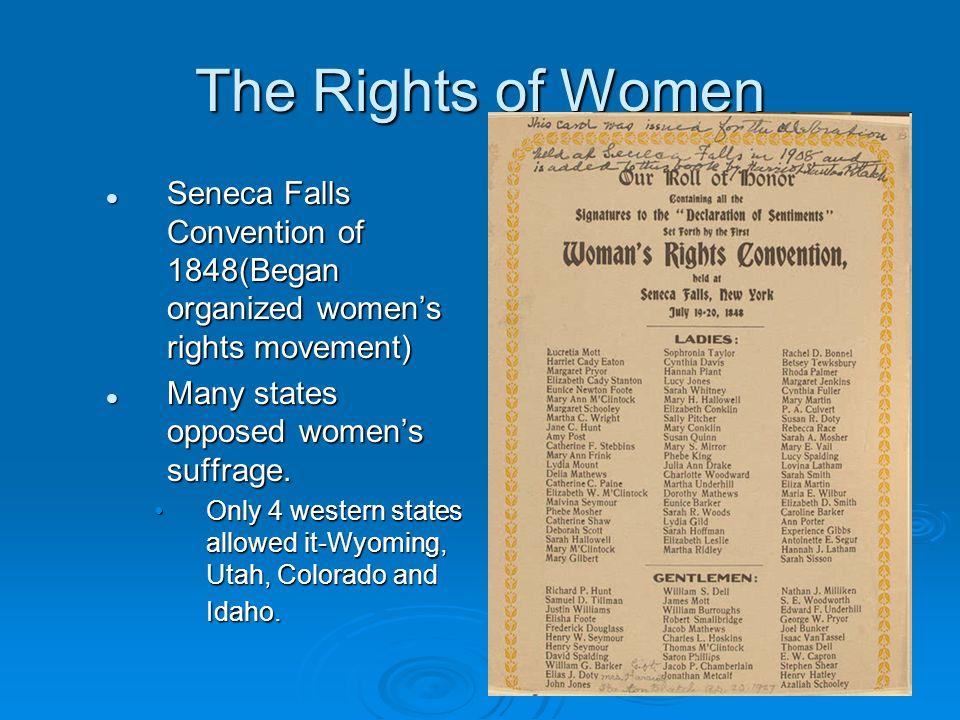 The Rights of Women Seneca Falls Convention of 1848(Began organized women's rights movement) Seneca Falls Convention of 1848(Began organized women's r