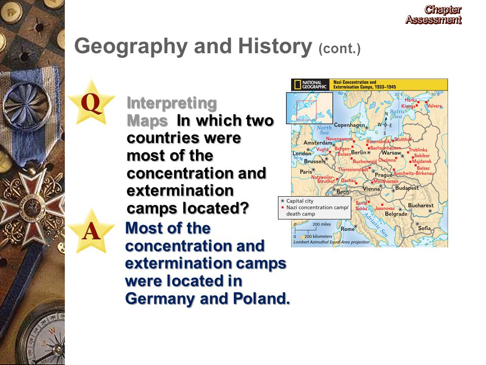 Interpreting Maps In which two countries were most of the concentration and extermination camps located? Most of the concentration and extermination c