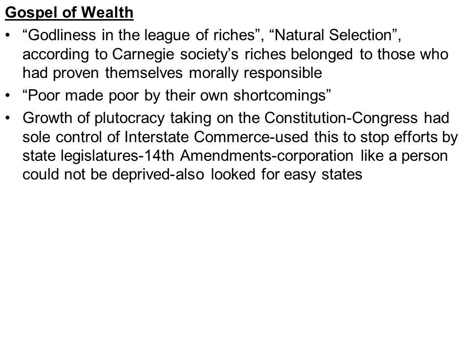 "Gospel of Wealth ""Godliness in the league of riches"", ""Natural Selection"", according to Carnegie society's riches belonged to those who had proven the"