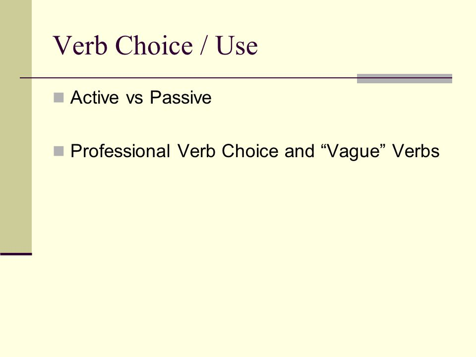 Writing Issues Verb Choice / Use Modifier / Phrase / Clause Use Sentence Length