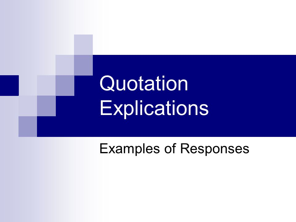 Quotation Explications Examples of Responses