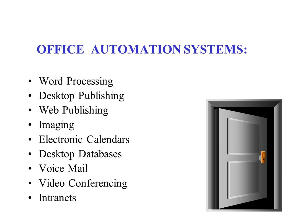 Office Automation HUse of computers, communications, and office technology to support the many activities of the business environment.