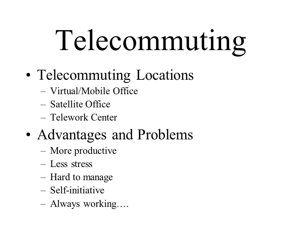 Telecommuting Telework Supportive Federal Laws –Amendments to the Clean Air Act 1990 –Family and Medical Leave Act 1992