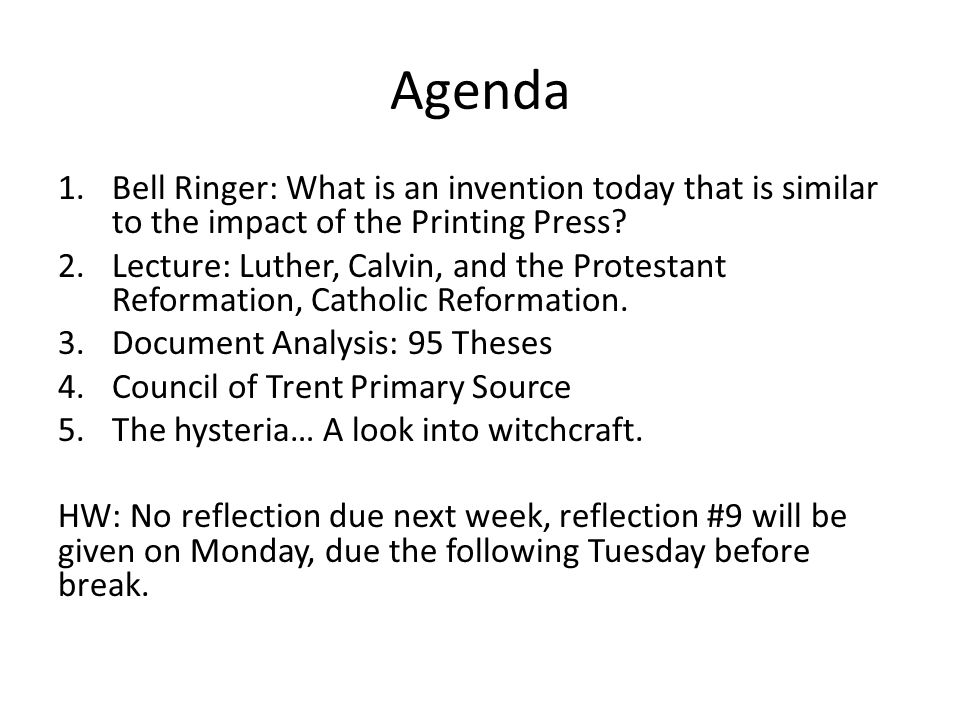 Agenda 1.Bell Ringer: What is an invention today that is similar to the impact of the Printing Press.