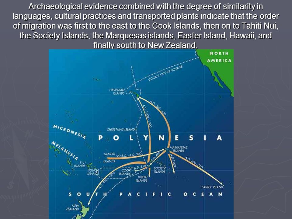 Some historians claim that sometime around the fourth or fifth century A.D., the first planned migrations came from the Marquesas, in extreme eastern Polynesia.
