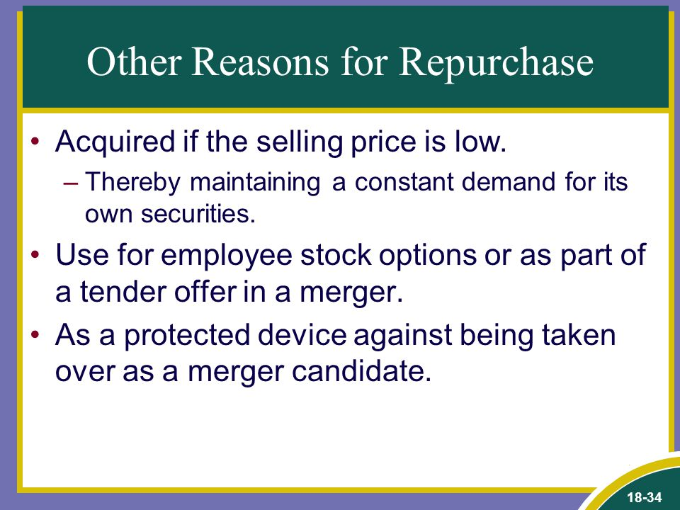 18-34 Other Reasons for Repurchase Acquired if the selling price is low.