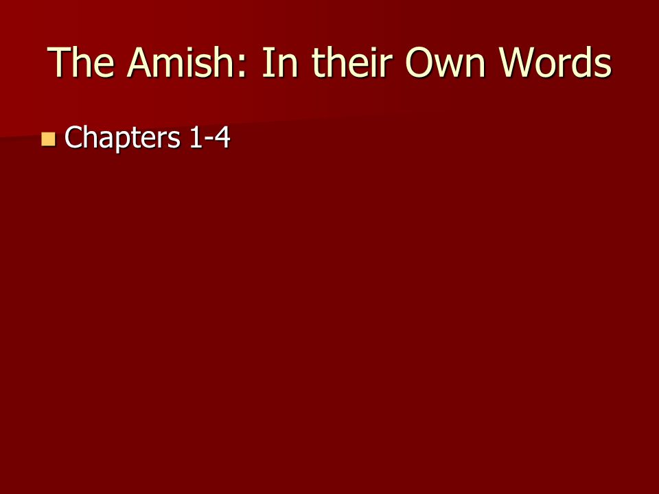 The Amish: In their Own Words Chapters 1-4 Chapters 1-4