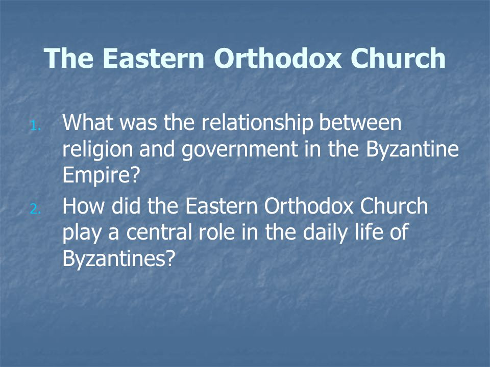 The Eastern Orthodox Church 1. 1.