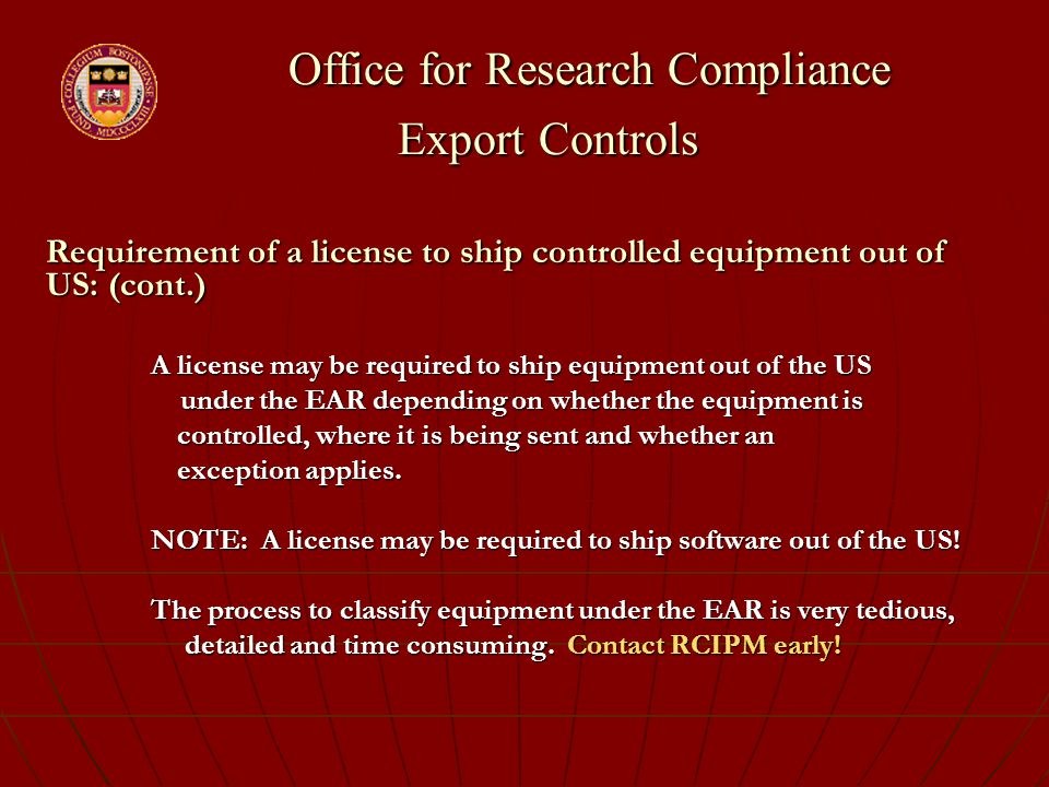 Office for Research Compliance Export Controls Office for Research Compliance Export Controls Requirement of a license to ship controlled equipment ou