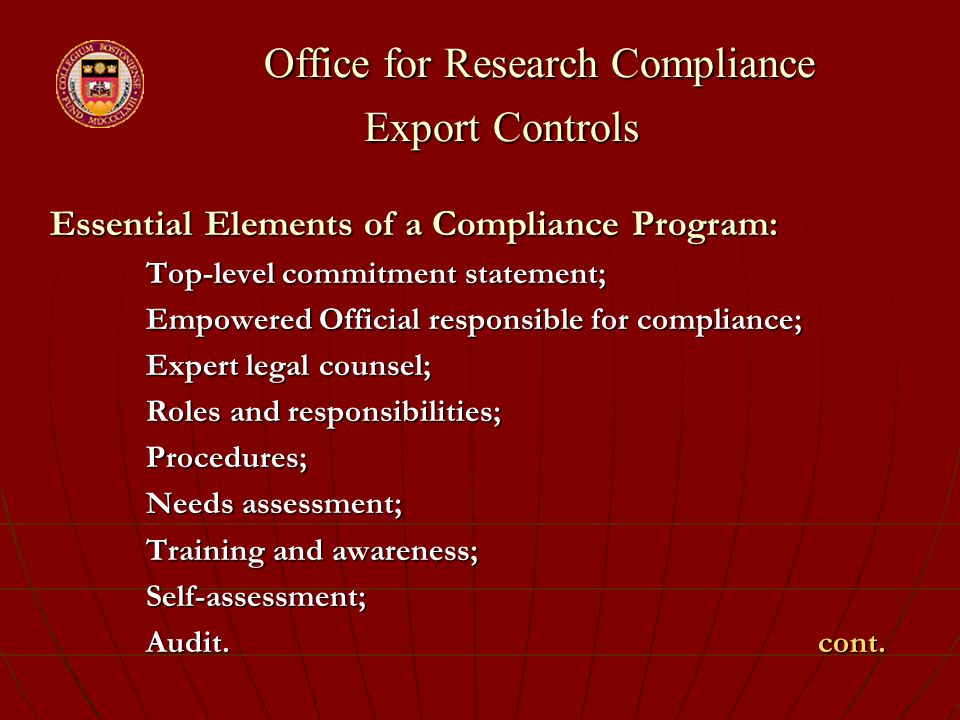 Office for Research Compliance Export Controls Office for Research Compliance Export Controls Essential Elements of a Compliance Program: Top-level co