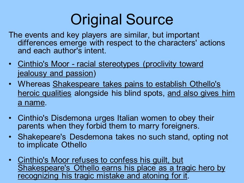 Original Source The events and key players are similar, but important differences emerge with respect to the characters actions and each author s intent.