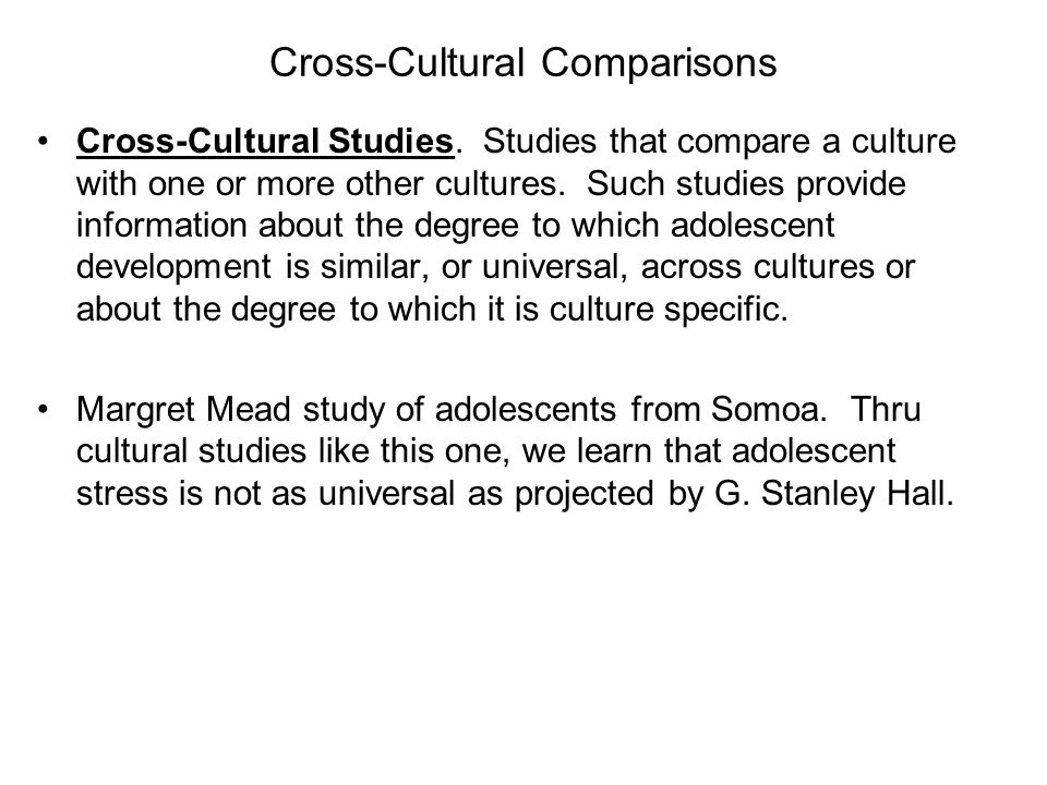 Cross-Cultural Comparisons Cross-Cultural Studies.