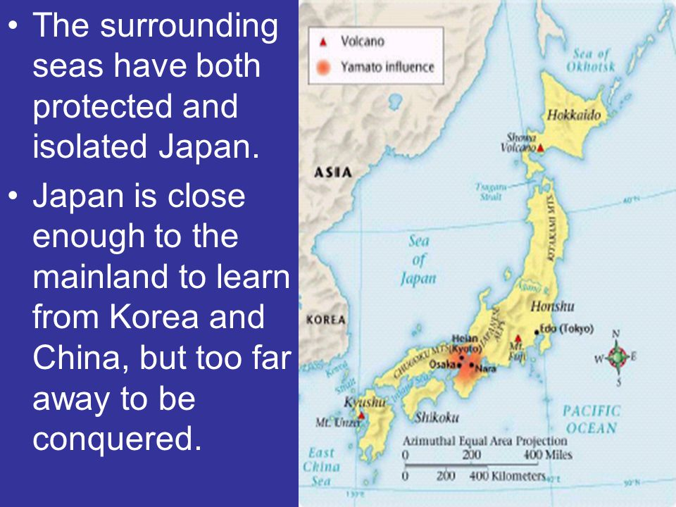 The surrounding seas have both protected and isolated Japan. Japan is close enough to the mainland to learn from Korea and China, but too far away to