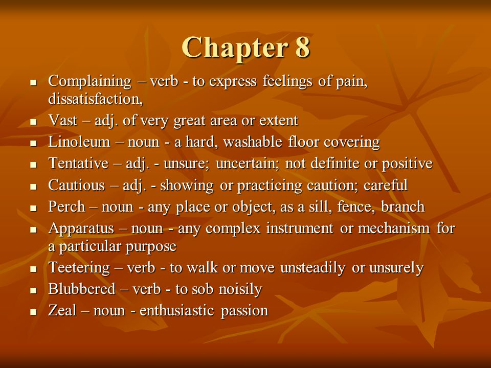 Chapter 8 Complaining – verb - to express feelings of pain, dissatisfaction, Complaining – verb - to express feelings of pain, dissatisfaction, Vast – adj.