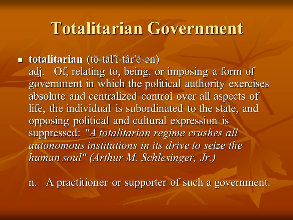 Totalitarian Government totalitarian (tō-tāl ĭ-târ ē-ən) adj.
