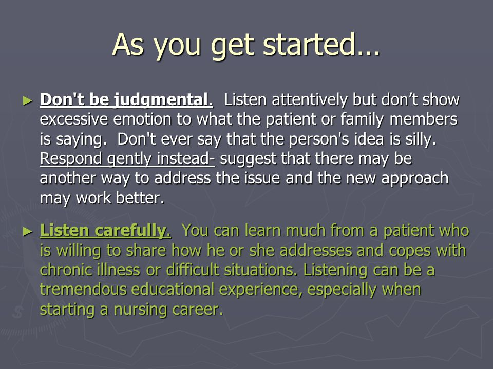 As you get started… ► Don t be judgmental.